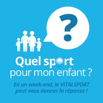 Quel sport pour mon enfant ? En un week-end, le VITALSPORT peut vous donner la réponse !